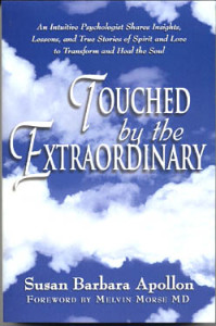 Touched by the Extraordinary by Susan Barbara Apollon